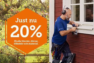 Just nu: 20% på alla fönster, dörrar, tillbehör och allt material